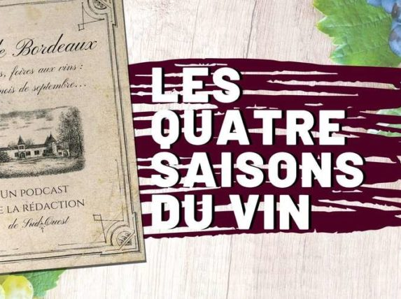 Bordeaux podcast sudouest quatre saisons vin